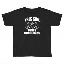 this girl loves christmas Toddler T-shirt   Artistshot
