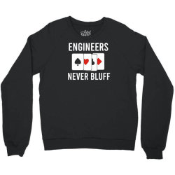 engineers never bluff Crewneck Sweatshirt | Artistshot
