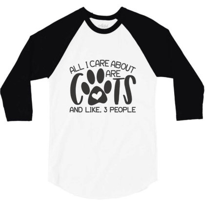 Cat Lover All I Care About Are Cats And Like 3 People 3/4 Sleeve Shirt Designed By Hoainv