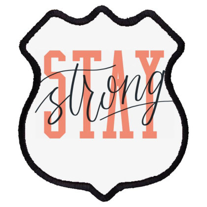 Stay Strong Shield Patch Designed By Estore