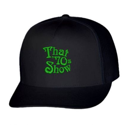 That 70's Show Embroidered Hat Trucker Cap Designed By Madhatter