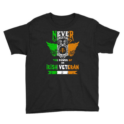 Never Underestimate The Power Of An Irish Veteran Youth Tee Designed By Alaska Tees