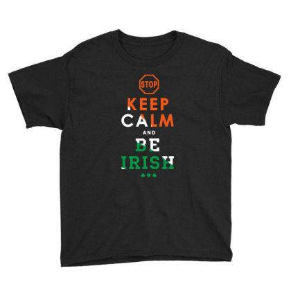 Stop Keep Calm And Be Irish Youth Tee Designed By Alaska Tees