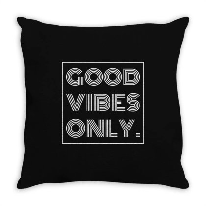 Good Vibes Only White Poster Throw Pillow Designed By Alaska Tees