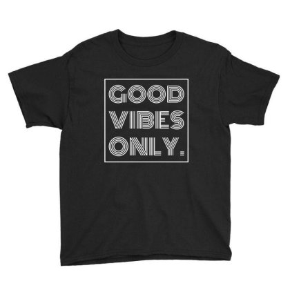 Good Vibes Only White Poster Youth Tee Designed By Alaska Tees