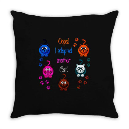 Oops!  I Adopted Another Cat! Throw Pillow Designed By Alaska Tees