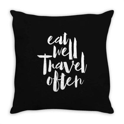 Eat Well Travel Often Throw Pillow Designed By Alaska Tees