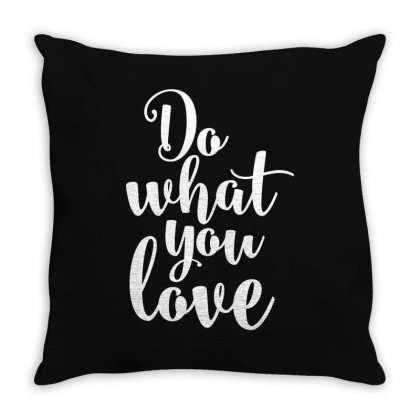 Do What You Love Throw Pillow Designed By Alaska Tees