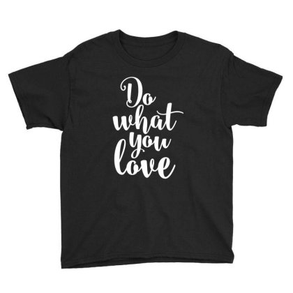 Do What You Love Youth Tee Designed By Alaska Tees