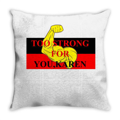 Too Strong For You, Karen Throw Pillow Designed By Cloudystars