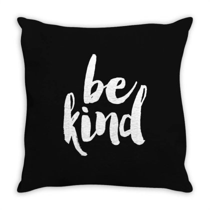 Be Kind Throw Pillow Designed By Alaska Tees