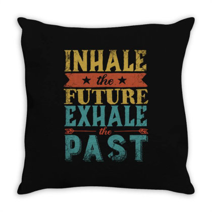 Inhale Future Exhale Past Throw Pillow Designed By Alaska Tees