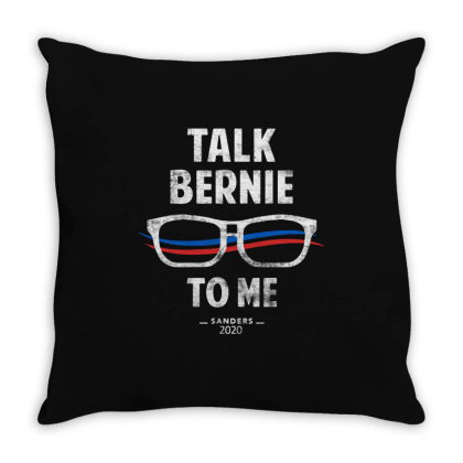 Talk Bernie To Me Throw Pillow Designed By Alaska Tees