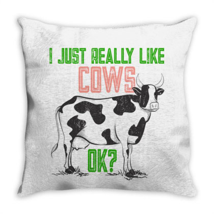 I Just Really Like Cows Ok Throw Pillow Designed By Gurkan
