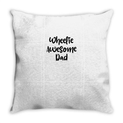 Wheelie Awesome Dad Throw Pillow Designed By Thebestisback