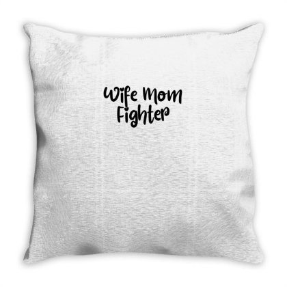 Wife Mom Fighter Throw Pillow Designed By Thebestisback