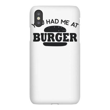 Had Me At Burger Iphonex Case Designed By Farrel T-shirt