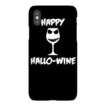 Happy Hallo Wine Iphonex Case Designed By Farrel T-shirt