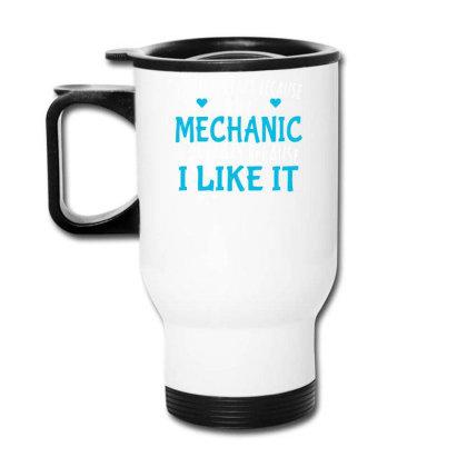 I'm Not Crazy Because I'm A Mechanic Travel Mug Designed By Farrel T-shirt