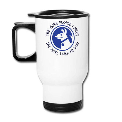 More Like My Dog Funny Travel Mug Designed By Farrel T-shirt