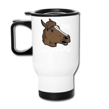 Oh Haaaaay Funny Horse Mask Travel Mug Designed By Farrel T-shirt