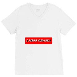 I MISS OBAMA V-Neck Tee | Artistshot