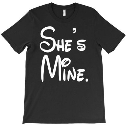 She's Mine T-shirt Designed By Fanshirt