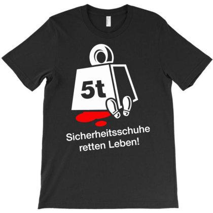 Sicherheitsschuhe Retten Leben T-shirt Designed By Fanshirt