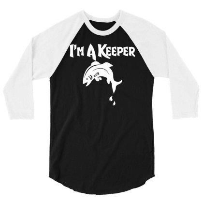 I'm A Keeper 3/4 Sleeve Shirt Designed By Farrel T-shirt