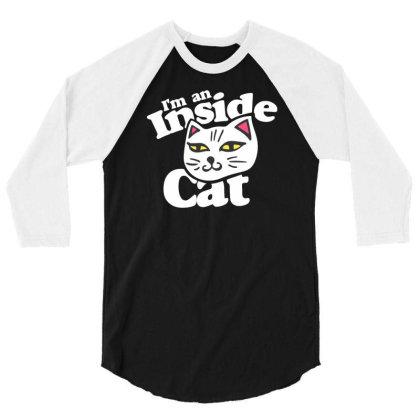 I'm An Inside Cat 3/4 Sleeve Shirt Designed By Farrel T-shirt