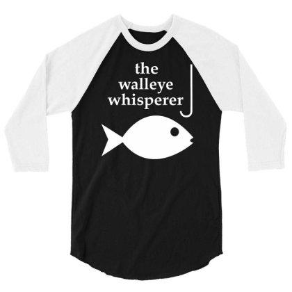 Walleye Whisperer Fishing 3/4 Sleeve Shirt Designed By Farrel T-shirt