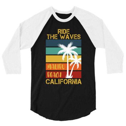 Ride Te Waves Malibu Beach California 3/4 Sleeve Shirt Designed By Sengul