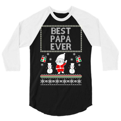Awesome Ugly Christmas Gift For Best Papa Ever 3/4 Sleeve Shirt Designed By Cuser3143