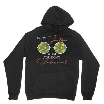 Don't Judge What You Don't Understand For Dark Unisex Hoodie Designed By Gurkan