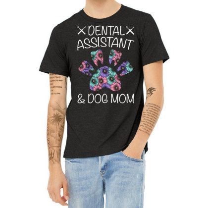 Dental Assistant And Dog Mom For Dark Heather T-shirt Designed By Gurkan