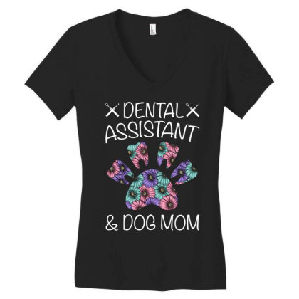 Dental Assistant And Dog Mom For Dark Women's V-neck T-shirt Designed By Gurkan