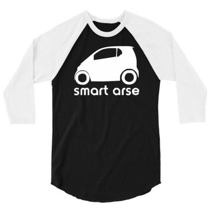 Smart Arse 3/4 Sleeve Shirt Designed By Lyly