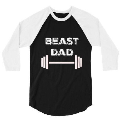 Gym Beast Dad 3/4 Sleeve Shirt Designed By Hoainv