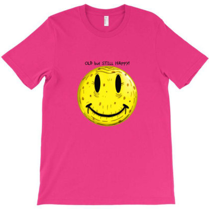 Old But Still Happy T-shirt Designed By Asatya