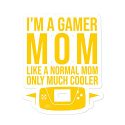 I'm A Gamer Mom Like A Normal Mom Only Much Cooler Sticker Designed By Cypryanus