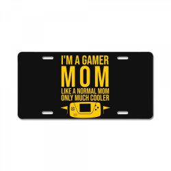 I'm a gamer mom like a normal mom only much cooler License Plate | Artistshot