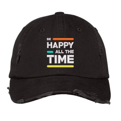 Be Happy Time Embroidered Hat Distressed Cap Designed By Madhatter