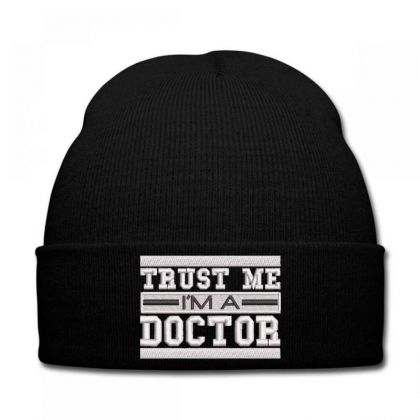 Trust Me I'm A Doctor Embroidered Hat Knit Cap Designed By Madhatter