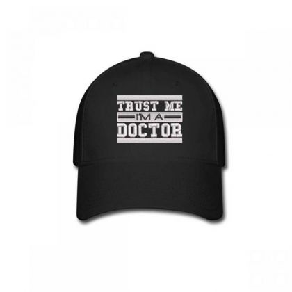 Trust Me I'm A Doctor Embroidered Hat Baseball Cap Designed By Madhatter