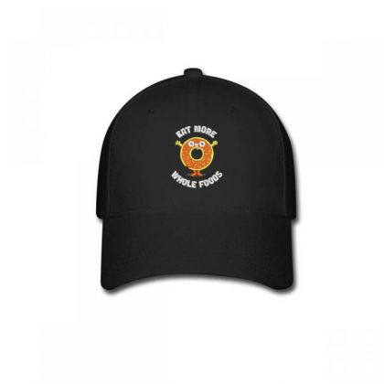 Eat More Whole Foods Baseball Cap Designed By Madhatter