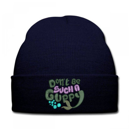 Don't Be Such A Guppy Embroidered Hat Knit Cap Designed By Madhatter