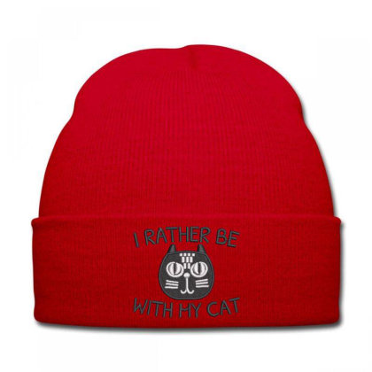 I Rather Be With Hy Cat Embroidered Hat Knit Cap Designed By Madhatter