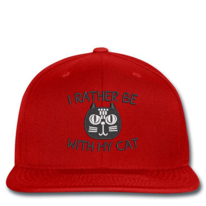 I Rather Be With Hy Cat Embroidered Hat Snapback Designed By Madhatter