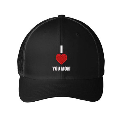 I Love You Mom Embroidered Hat Embroidered Mesh Cap Designed By Madhatter