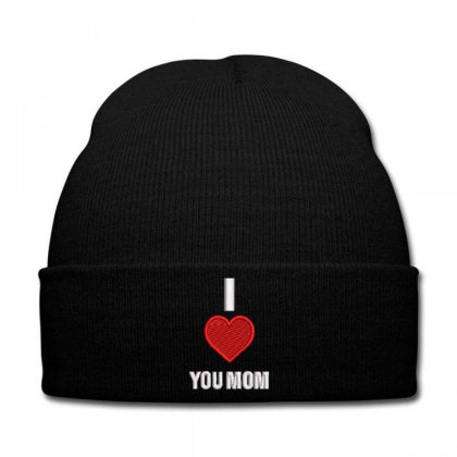 I Love You Mom Embroidered Hat Knit Cap Designed By Madhatter